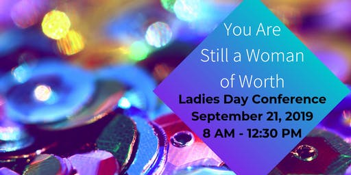 Ladies Day Conference - You Are Still A Woman of Worth