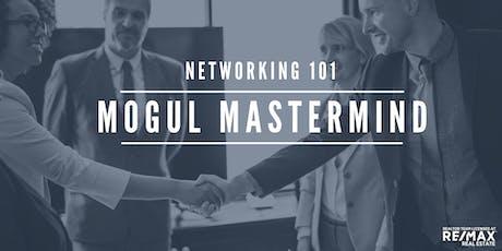 Mogul Mastermind Workshop - August 2019: Networking 101  tickets