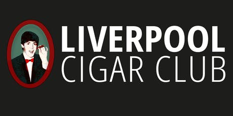Introducing the Liverpool Cigar Club tickets