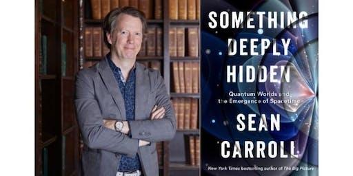Sean Carroll on Something Deeply Hidden