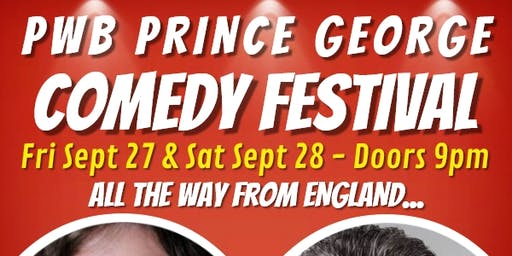 PWB Prince George Comedy Festival Saturday September 28th, 2019 - doors 9pm, Show at 9:30pm!