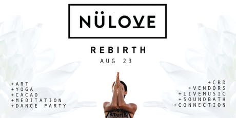 NÜLOVE: Rebirth (Yoga, Meditation, Live Music, Dance Party, Sound Bath) tickets