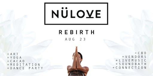 NÜLOVE: Rebirth (Yoga, Meditation, Live Music, Dance Party, Sound Bath)