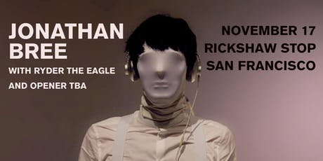 JONATHAN BREE with  Ryder The Eagle and opener  tba tickets