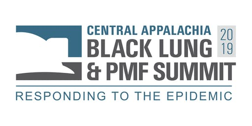 Central Appalachia Black Lung and PMF Summit: Responding to the Epidemic
