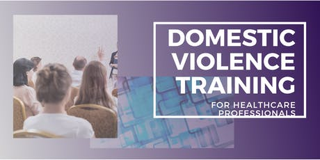 Domestic Violence Training for Healthcare Professionals tickets