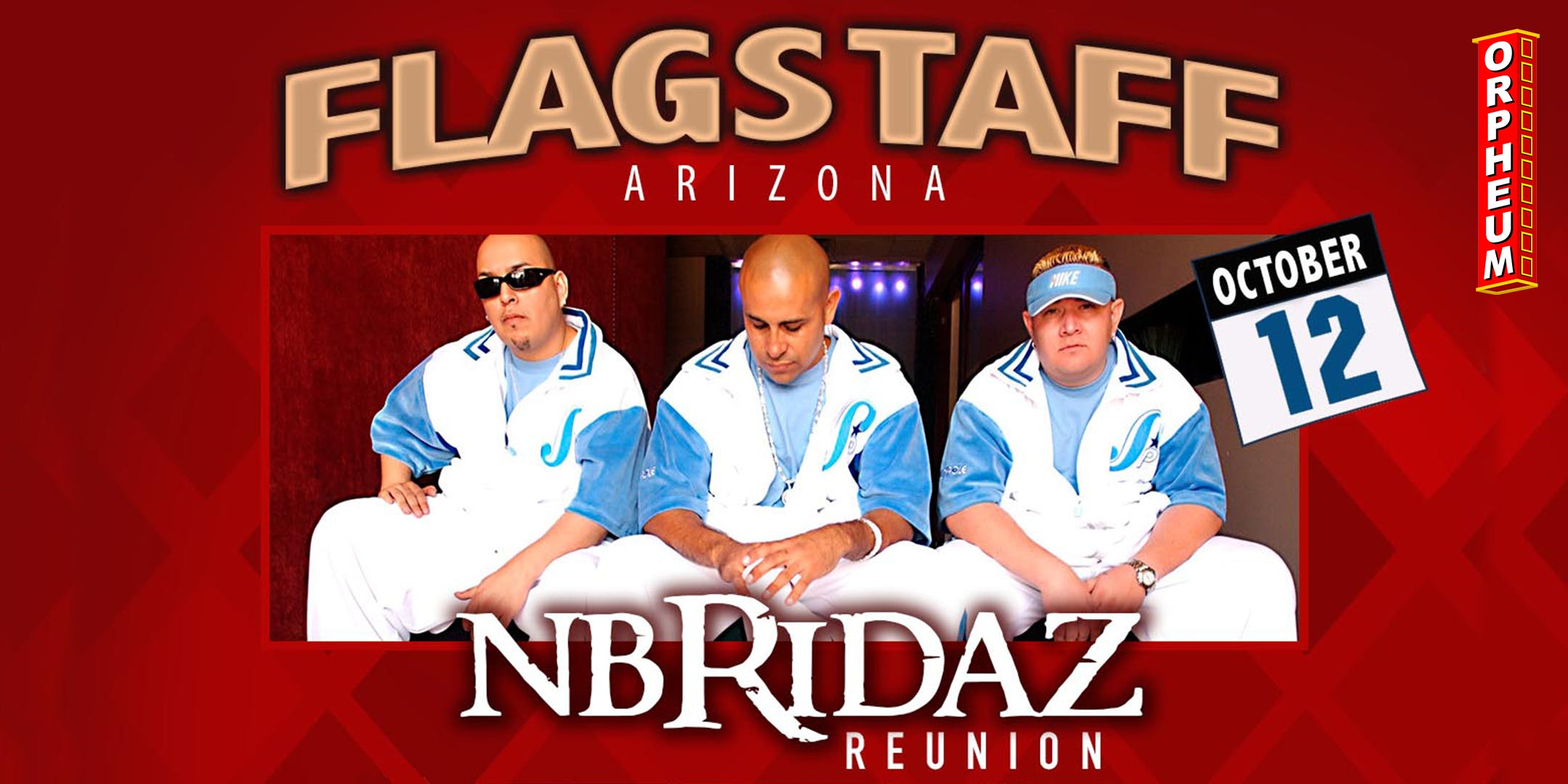 NB Ridaz Reunion – Tickets – The Orpheum Theater – Flagstaff