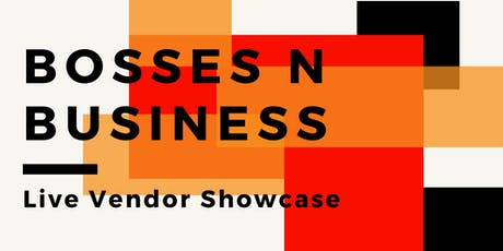 Bosses in Business Vendor Showcase tickets