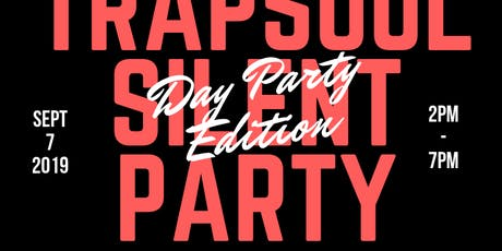 TrapSoul Silent Party [Day Party Edition] / A Divine Fundraiser  tickets