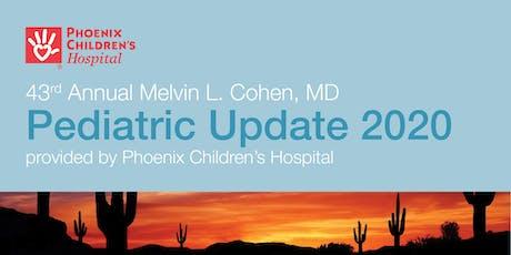 43rd Annual Melvin L. Cohen, MD Pediatric Update 2020 tickets