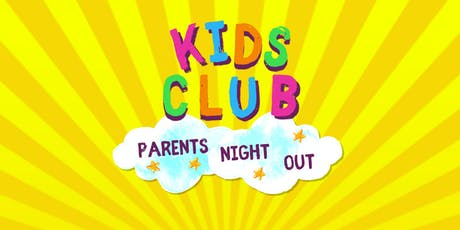 Parents Night Out Kids Club tickets