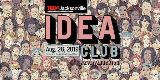 TEDxJacksonville Idea Club: Revitalization