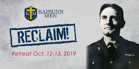 Reclaim! Kapaun's Men Retreat tickets