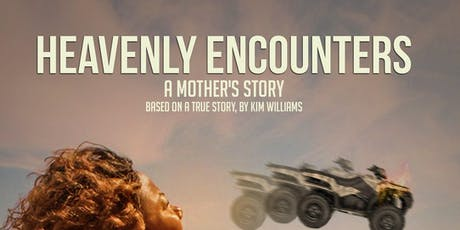 "HEAVENLY ENCOUNTERS: A Mother's Story   "" Riveting Drama Play"" tickets"