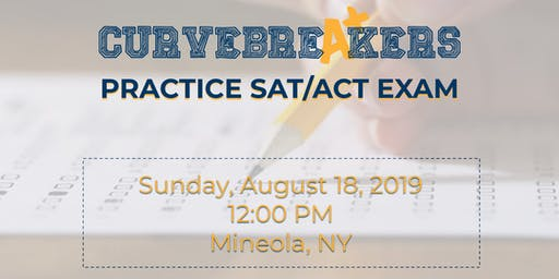 SAT / ACT Practice Test in Mineola with Curvebreakers | Aug 18th at 12pm