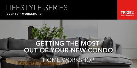 Getting the Most Out of Your New Condo – Home Workshop - October 16 tickets