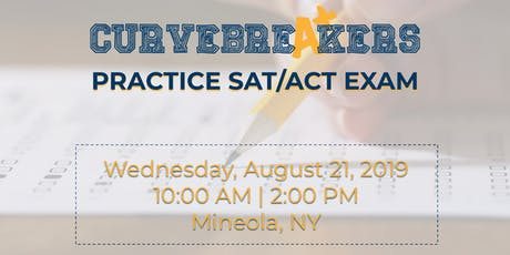 SAT / ACT Practice Test in Mineola with Curvebreakers | Aug 21st at 10am tickets