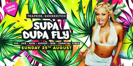 Supa Dupa Fly x Carnival Special tickets