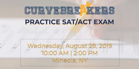 SAT / ACT Practice Test in Mineola with Curvebreakers | Aug 28th at 2pm tickets