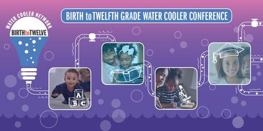 Birth to Twelfth Grade Water Cooler Conference: Building a Shared California for All Children