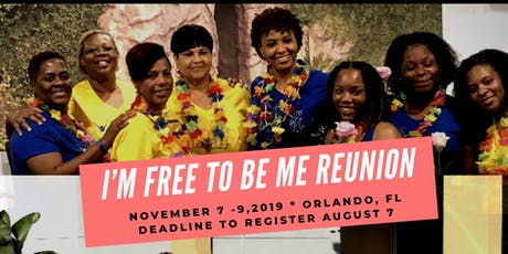 2019 I'm Free To Be Me Reunion & Retreat tickets