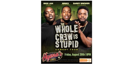 The Whole Crew Is Stupid Comedy Tour (Dallas/Plano)