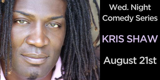 Wednesday Night Comedy Series with Kris Shaw