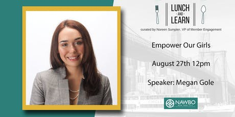 August Lunch & Learn - Empower Our Girls: How we can unlock female greatness by requesting bravery, not rigid perfectionism tickets