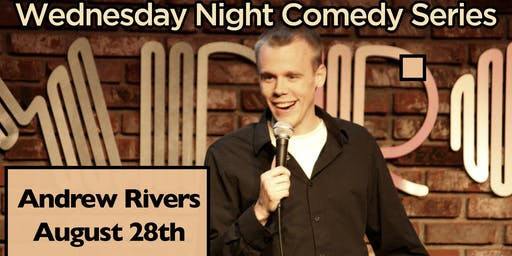 Wednesday Night Comedy Series with Andrew Rivers