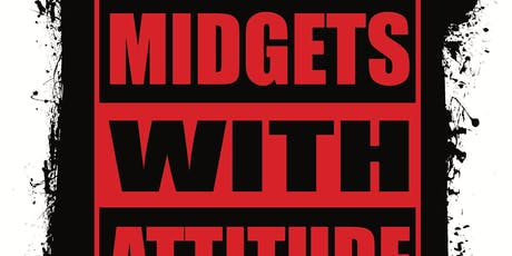 Midgets with Attitude  (STEELE CAGE EVENT) tickets