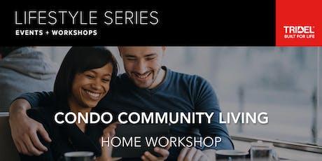 Condo Community Living – Home Workshop - October 23 tickets