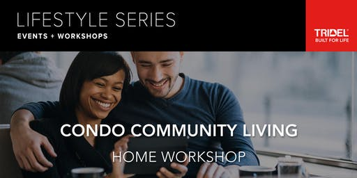 Condo Community Living – Home Workshop - October 23