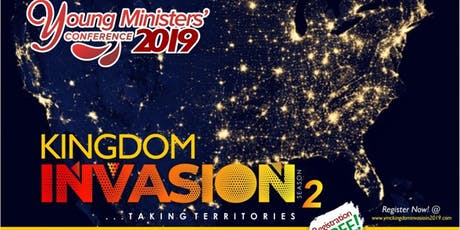 Young Ministers Conference 2019: Kingdom Invasion 2: Taking Territories tickets