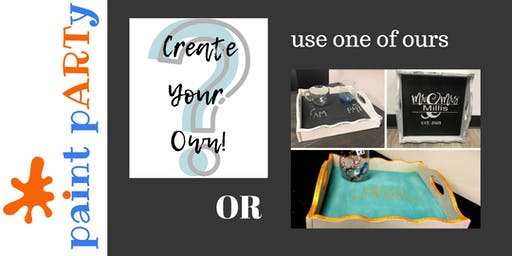 Paint'N'Sip Wood Tray - Create Your Own! - $45pp