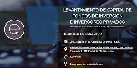 LEVANTAMIENTO DE CAPITAL DE FONDOS DE INVERSIÓN E INVERSORES PRIVADOS. tickets