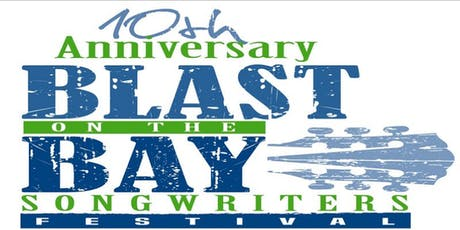10th Annual Blast on the Bay Songwriters Festival 2019 tickets