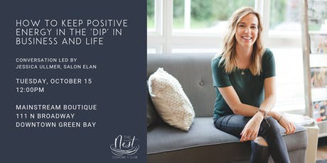 Let's Talk! How to Keep Positive Energy in the 'Dip' in Business and Life tickets
