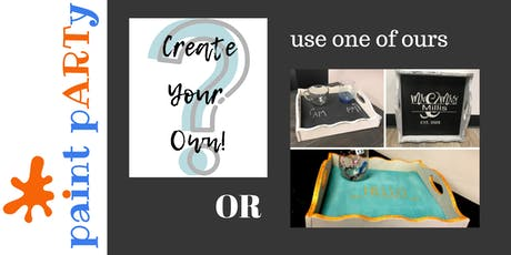 Paint'N'Sip Wood Tray - Create Your Own! - $45pp tickets