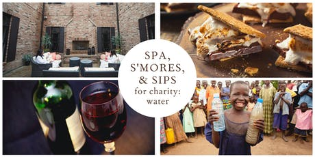 Spa, S'mores, & Sips for charity: water tickets