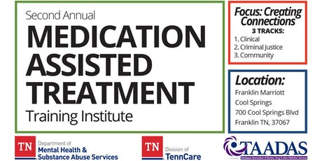 Second Annual Medication Assisted Treatment Training Institute - Creating Connections tickets