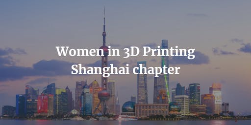 Women in 3D Printing - Shanghai Premiere Event