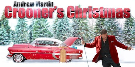 "Andrew Martin ""Crooner's Christmas"" tickets"