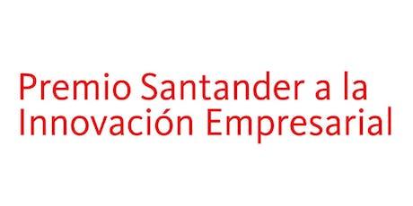 Ceremonia de Entrega Premio Santander a la Innovación Empresarial 2019 boletos
