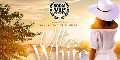 BOOM VIP EVENTS PRESENTS THEIR ANNUAL ULTRA WHITE ALL INCLUSIVE DAY PARTY