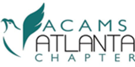 ACAMS Atlanta Chapter Lunch & Learn - October 24, 2019 tickets