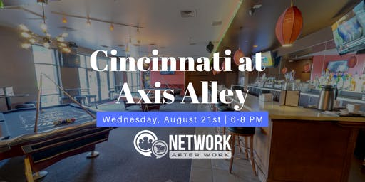 Network After Work Cincinnati at Axis Alley