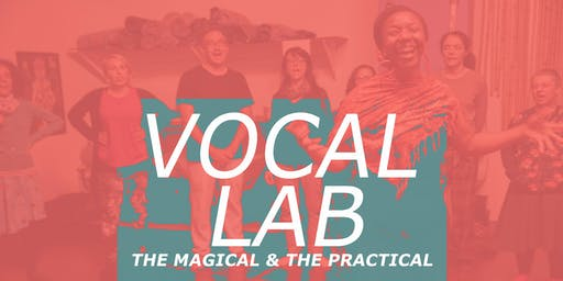 Vocal Lab: the Magical and the Practical