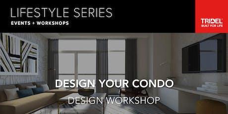 Design Your Condo - Design Workshop - November 12 tickets