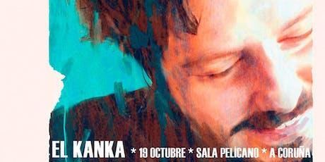 Palcos Vip para EL KANKA en A Coruña entradas
