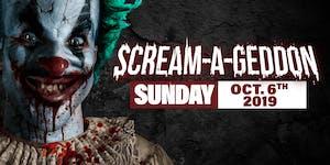 Sunday October 6th, 2019 - SCREAM-A-GEDDON